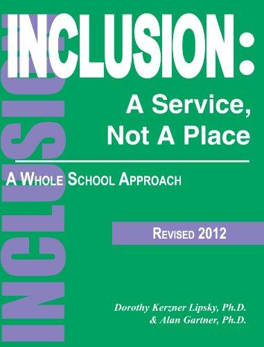 Inclusion: A Service, Not A Place -: Dorothy Kerzner Lipsky