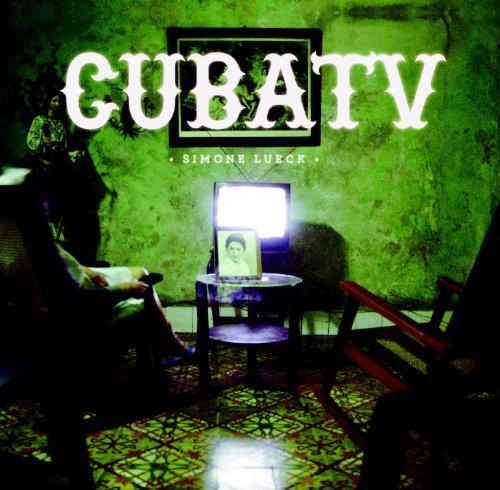 Cuba TV: Dos Canales: Lueck, Simone