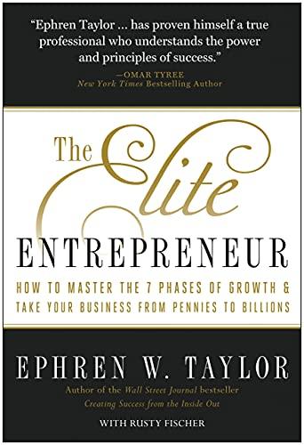 The Elite Entrepreneur: How to Master the: Ephren W. Taylor