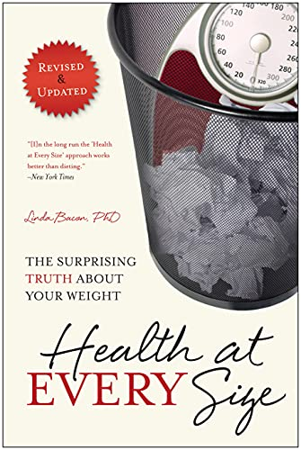 9781935618256: Health At Every Size: The Surprising Truth About Your Weight