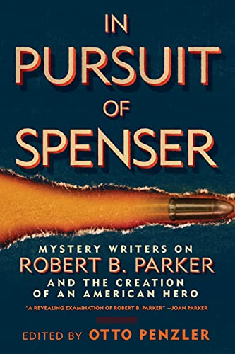 9781935618577: In Pursuit of Spenser: Mystery Writers on Robert B. Parker and the Creation of an American Hero