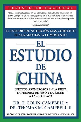 9781935618782: El Estudio de China: El Estudio de Nutrición Más Completo Realizado Hasta el Momento; Efectos Asombrosos En La Dieta, La Pérdida de Peso y La Salud a Largo Plazo (Spanish Edition)