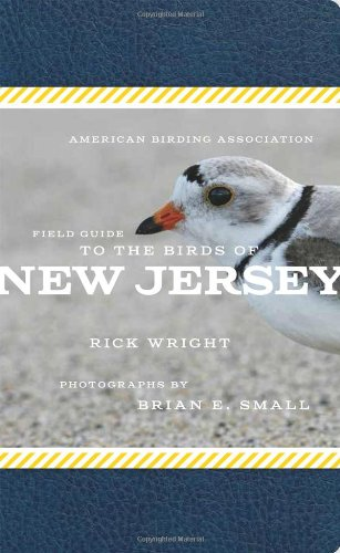 American Birding Association Field Guide to the Birds of New Jersey (American Birding Association ...