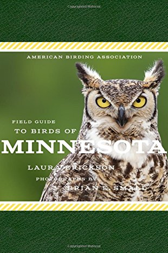 American Birding Association Field Guide to Birds of Minnesota (American Birding Association State ...