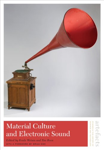 Material Culture and Electronic Sound (Artefacts: Studies in the History of Science and Technology)