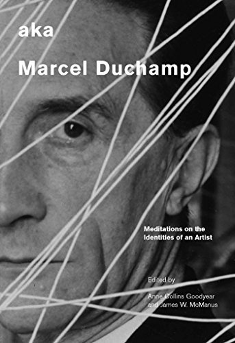 aka Marcel Duchamp: Meditations on the Identities of an Artist (Smithsonian Contribution to ...