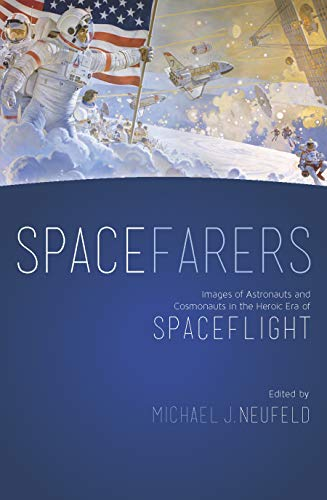 9781935623199: Spacefarers: Images of Astronauts and Cosmonauts in the Heroic Era of Spaceflight