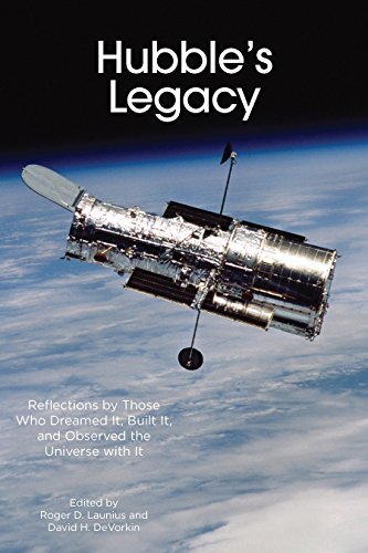 9781935623748: Hubble's Legacy: Reflections by Those Who Dreamed It, Built It, and Observed the Universe with It
