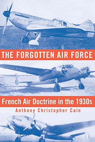 9781935623779: The Forgotten Air Force: French Air Doctrine in the 1930s (Smithsonian History of Aviation and Spaceflight)