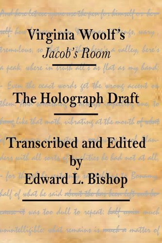 Virginia Woolf's Jacob's Room: The Holograph Draft: Bishop, Edward L.