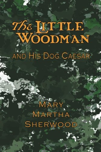9781935626282: The Little Woodman and His Dog Caesar