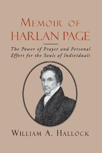 Memoir of Harlan Page: The Power of: William A Hallock