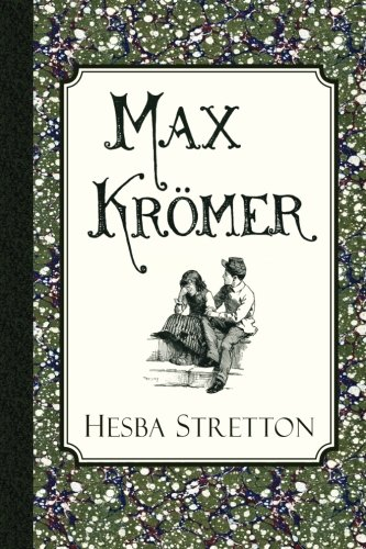 Max Krömer: A Story of the Siege: Hesba Stretton