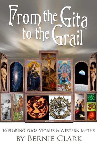 9781935628316: From the Gita to the Grail: Exploring Yoga Stories & Western Myth