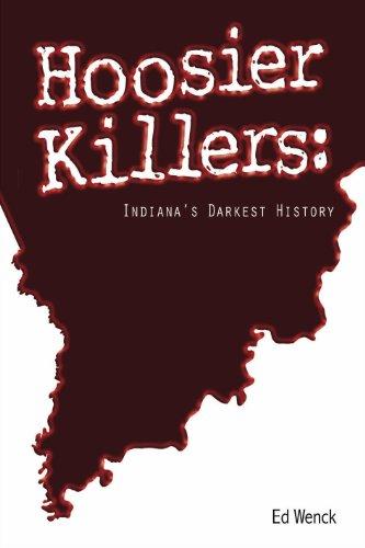 9781935628354: Hoosier Killers: Indiana's Darkest History