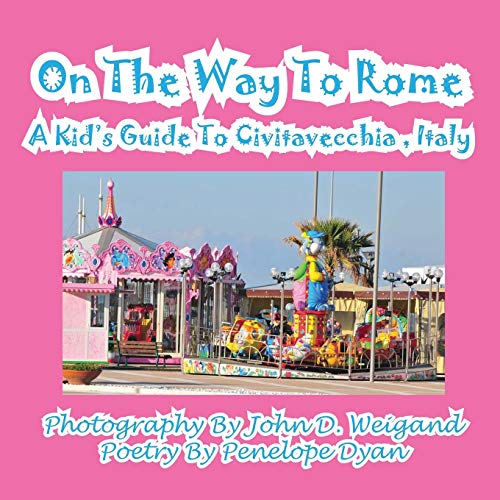 9781935630593: On The Way To Rome --- A Kid's Guide To Civitavecchia , Italy