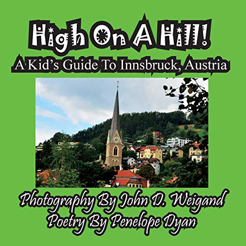 9781935630760: High On A Hill! A Kid's Guide To Innsbruck, Austria