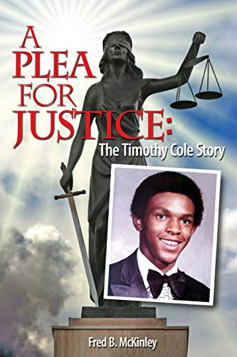 9781935632047: A Plea For Justice: The Timothy Cole Story