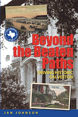 9781935632351: Beyond the Beaten Paths: Driving Historic Galveston