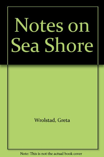 Notes on Sea Shore: Wrolstad, Greta
