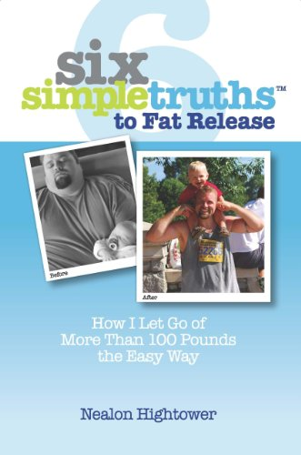 Six Simple Truths to Fat Release: Nealon Hightower
