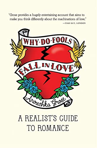 9781935639008: Why Do Fools Fall In Love: A Realist's Guide to Romance