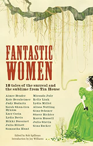 9781935639107: Fantastic Women: 18 Tales of the Surreal and the Sublime from Tin House