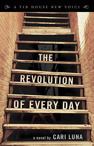 9781935639640: The Revolution of Every Day (Tin House New Voice)