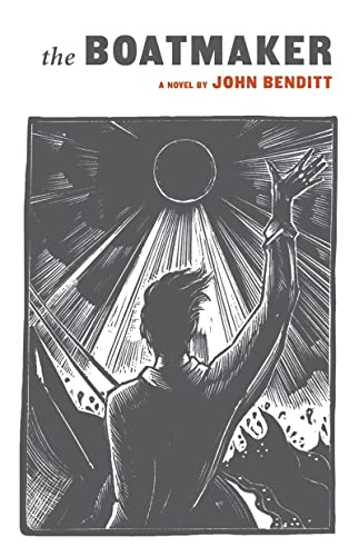 The Boatmaker: Benditt, John