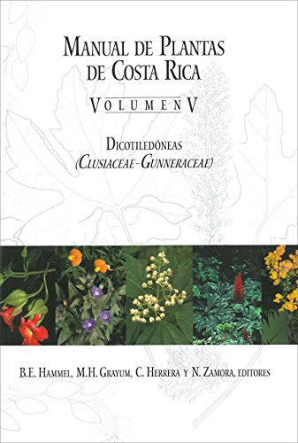 9781935641018: Manual de Plantas de Costa Rica, Volumen V: Dicoteledoneas (Clusiaceae-Gunneraceae)