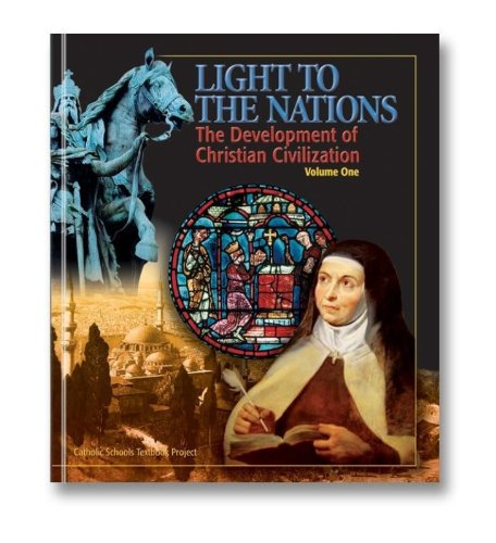 Light to the Nations, Part I: Development of Christian Civilization - Grades 7-9 History Textbook