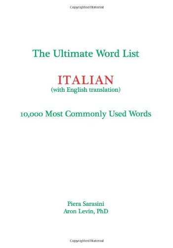 9781935645054: The Ultimate Word List - Italian: 10000 Most Commonly Used Words (with English translation) (Italian Edition)