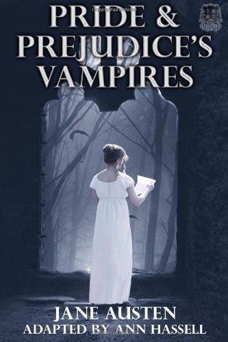 Pride and Prejudice's Vampires: Vampire Adaptation for: Ann Hassell, Jane