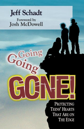Going, Going, Gone!: Protecting Teens' Hearts That Are on the Edge - SIGNED BY THE AUTHOR: ...