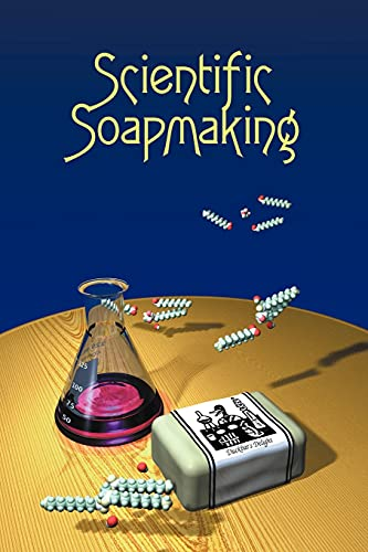 9781935652090: Scientific Soapmaking: The Chemistry of the Cold Process