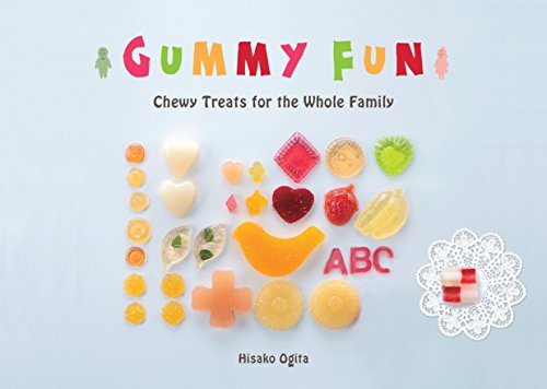 Gummy Fun: Chewy Treats for the Whole Family: Ogita, Hisako