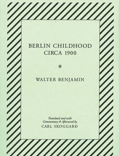 9781935662136: Berlin Childhood circa 1900: By Walter Benjamin