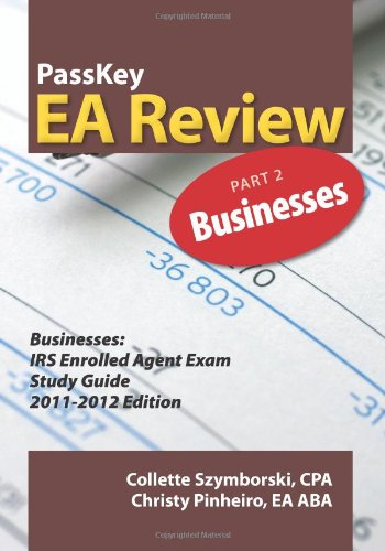 9781935664109: PassKey EA Review, Part 2: Businesses, IRS Enrolled Agent Exam Study Guide 2011-2012 Edition