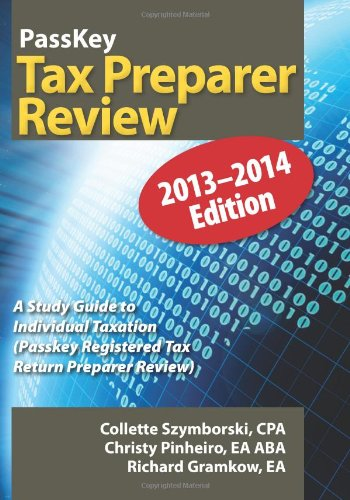 9781935664260: PassKey Tax Preparer Review: A Study Guide to Individual Taxation: 2013-2014 Edition (PassKey Registered Tax Return Preparer Exam Review)