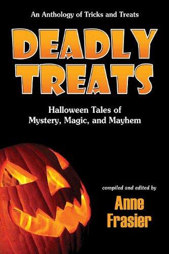 9781935666189: Deadly Treats: Halloween Tales of Mystery, Magic, and Mayhem