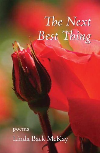 The Next Best Thing: Poems: Linda Back McKay