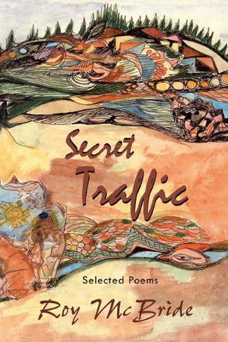 9781935666547: Secret Traffic: Selected Poems of Roy McBride