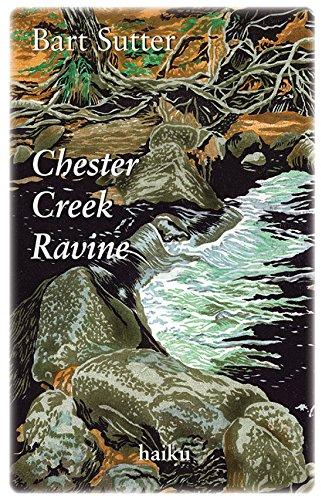 Chester Creek Ravine: Haiku: Bart Sutter