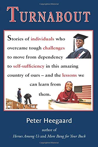 Turnabout: Stories of individuals who overcame tough challenges to move from dependency to ...