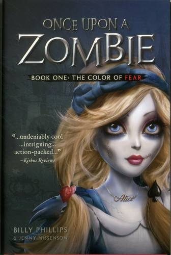 Once Upon a Zombie: Book One: The Color of Fear: Billy Phillips; Jenny Nissenson