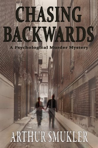 9781935670933: Chasing Backwards: A Psychological Murder Mystery