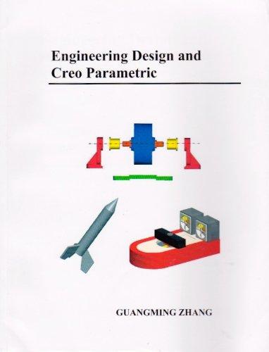 Engineering Design & Creo Parametric: Zhang