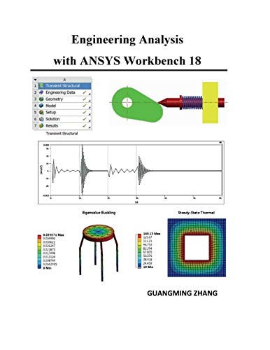 Engineering Analysis with ANSYS Workbench 18