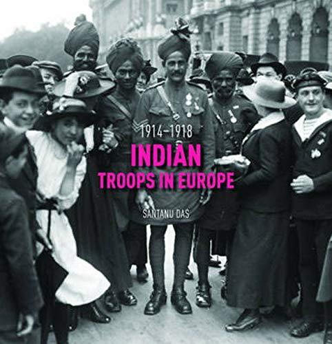 9781935677505: Indian Troops in Europe: 1914-1918