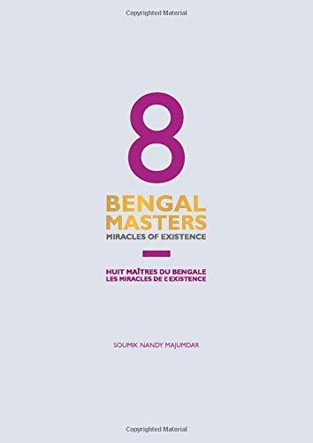 8 Bengal Masters: Miracles of Existence (Paperback): Soumik Nandy Majumdar